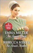 Amish Bride, the & Amish Mother, the (Love Inspired Series Classic)