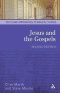 Jesus and the Gospels (2nd Ed.) (T&t Clark Approaches To Biblical Studies Series) Paperback