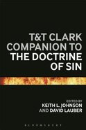 T & T Clark Companion to the Doctrine of Sin (Bloomsbury Companions Series)