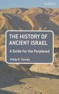 The History of Ancient Israel (Guides For The Perplexed Series) Paperback