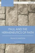 Paul and the Hermeneutics of Faith (2nd Edition) (T&t Clark Cornerstones Series) Paperback