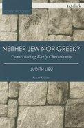 Neither Jew Nor Greek? (2nd Edition) (T&t Clark Cornerstones Series) Paperback