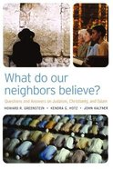 What Do Our Neighbors Believe? Paperback