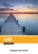 Luke For Everyone (Large Print) (New Testament For Everyone Series)