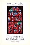 The Witness of Preaching (3rd Edition) Paperback