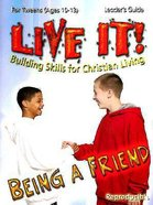 Being a Friend (Live It! Series) Paperback