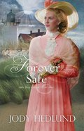 Forever Safe (#04 in Beacons Of Hope Series)