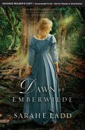 Dawn At Emberwilde (#02 in Treasures Of Surrey Novel Series) Paperback