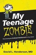 My Teenage Zombie Paperback