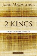 The 2 Kings: Kingdom Falls (Macarthur Bible Study Series) Paperback