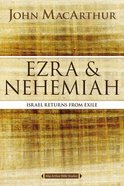 Ezra and Nehemiah: Israel Returns From Exile (Macarthur Bible Study Series) Paperback