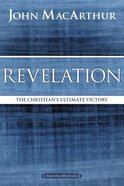 Revelation: The Christian's Ultimate Victory (Macarthur Bible Study Series)