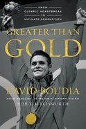 Greater Than Gold Hardback