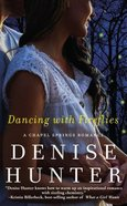 Dancing With Fireflies (Chapel Springs Romance Series) Mass Market