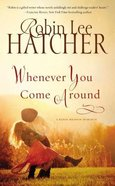 Whenever You Come Around (#02 in A King's Meadow Series)