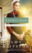 A Mother's Secret (#02 in Hearts Of The Lancaster Grand Hotel Series) Mass Market