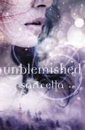 Unblemished (#01 in The Unblemished Trilogy Series) Hardback