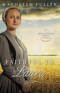 Faithful to Laura (#02 in Middlefield Family Series) Mass Market