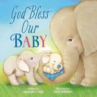 God Bless Our Baby (A God Bless Book Series)