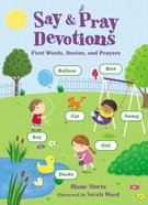 Say and Pray Devotions Board Book