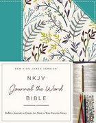 NKJV Journal the Word Bible Blue Floral