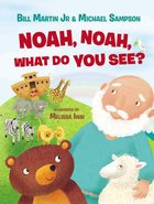 Noah, Noah, What Do You See? Board Book