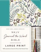 NKJV Journal the Word Bible Large Print Blue Floral (Red Letter Edition)