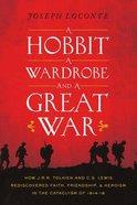 Hobbit, a Wardrobe and a Great War, a
