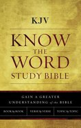 KJV Know the Word Study Bible (Red Letter Edition) Hardback