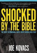 Shocked By the Bible Paperback