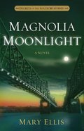 Magnolia Moonlight (#03 in Secrets Of The South Mysteries Series) eBook