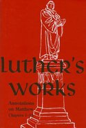 Matthew 1-18 (#67 in Luther's Works Series)