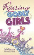 Raising Godly Girls Paperback