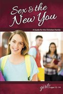 Sex & the New You (Girls 12-14) (Learning About Sex Series) Paperback