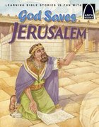 God Saves Jerusalem (Arch Books Series)