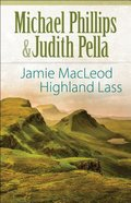 Jamie Macleod - Highland Lass (The Highland Collection Series)