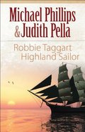 Robbie Taggart - Highland Sailor (The Highland Collection Series) Paperback