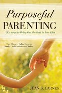 Purposeful Parenting Paperback