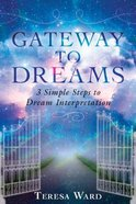 Gateway to Dreams: Simple Steps to Dream Interpretation Paperback