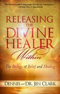 Releasing the Divine Healer Within Paperback