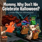 Mommy, Why Don't We Celebrate Halloween? Paperback
