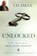 Unlocked: Step Into Your Next-Level Moment Paperback