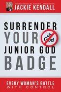 Surrender Your Junior God Badge Paperback
