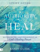 Authority to Heal Study Guide eBook