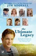 The Ultimate Legacy: From the Creators of the Ultimate Gift and the Ultimate Life Paperback