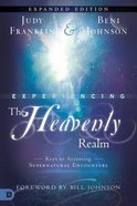 Experiencing the Heavenly Realms (Expanded Edition) Paperback