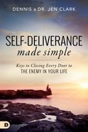 Self-Deliverance Made Simple: Keys to Closing Every Door to the Enemy in Your Life Paperback