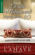 El Acto Matrimonial Despues De Los 40 (The Act of Marriage After 40) (Serie Favoritos Series) Mass Market