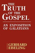 The Truth of the Gospel Paperback