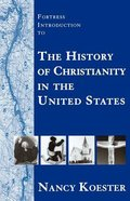 Fortress Introduction to the History of Christianity in the United States Paperback